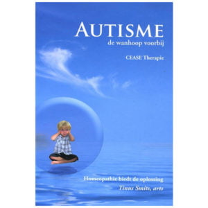 Autisme; de wanhoop voorbij - CEASE therapie